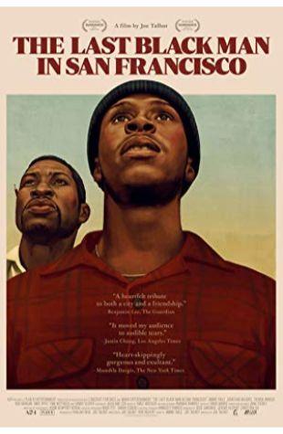 The Last Black Man in San Francisco Joe Talbot