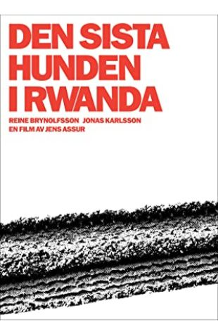 The Last Dog in Rwanda Jens Assur