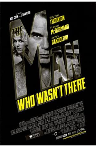 The Man Who Wasn't There Joel Coen