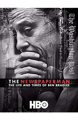 The Newspaperman: The Life and Times of Ben Bradlee Teddy Kunhardt