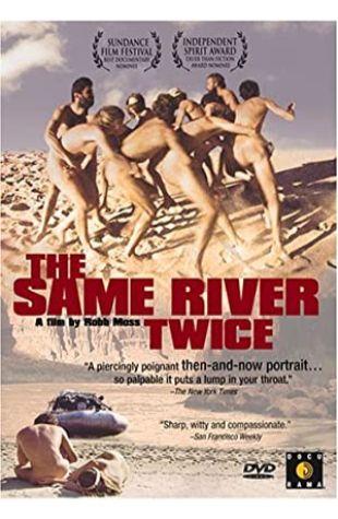The Same River Twice Robb Moss