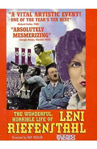 The Wonderful, Horrible Life of Leni Riefenstahl Ray Müller