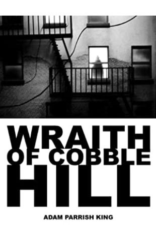 The Wraith of Cobble Hill Adam Parrish King