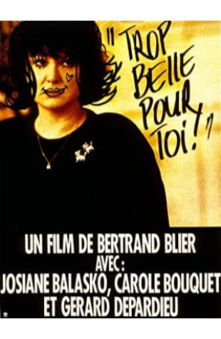 Too Beautiful for You Bertrand Blier