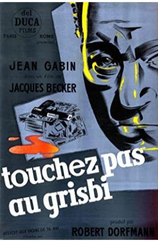 Touchez pas au grisbi Jacques Becker