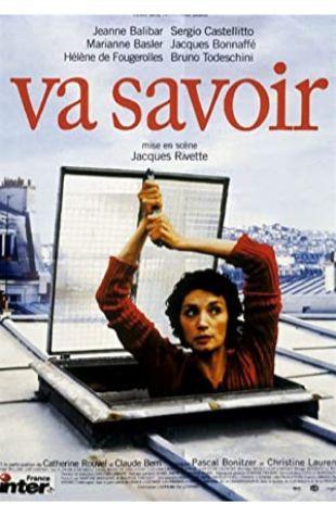 Va Savoir (Who Knows?) Jacques Rivette
