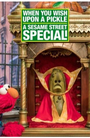 When You Wish Upon a Pickle: A Sesame Street Special Jack Jameson