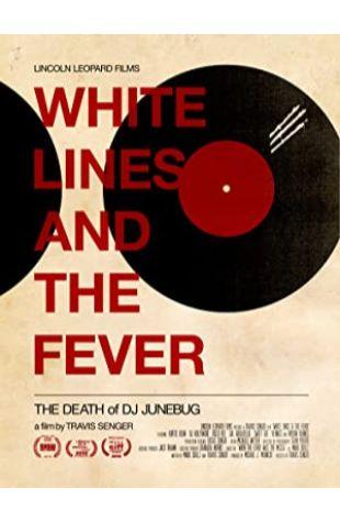 White Lines and the Fever: The Death of DJ Junebug Travis GutiŽrrez Senger