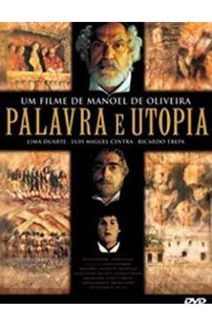 Word and Utopia Manoel de Oliveira