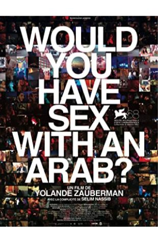 Would You Have Sex with an Arab? Yolande Zauberman