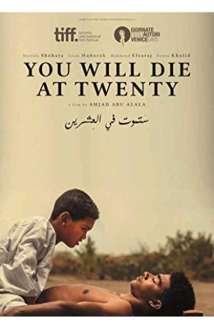 You Will Die at 20 Amjad Abu Alala