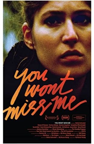 You Wont Miss Me Ry Russo-Young