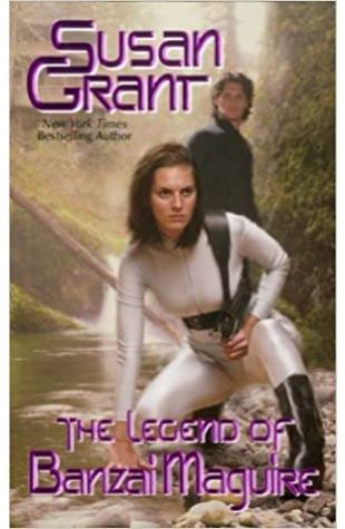 The Legend of Banzai Maguire by Susan Grant