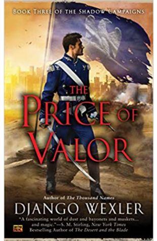 The Price of Valor Django Wexler