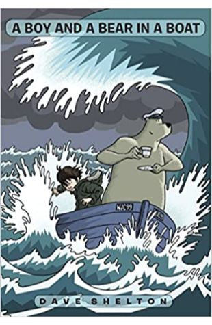 A Boy and a Bear in a Boat Dave Shelton