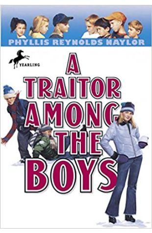 A Traitor Among the Boys Phyllis Reynolds Naylor