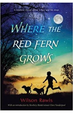 Where the Red Fern Grows by Wilson Rawls
