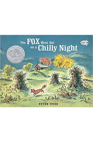 Fox Went Out on a Chilly Night: An Old Song Peter Spier