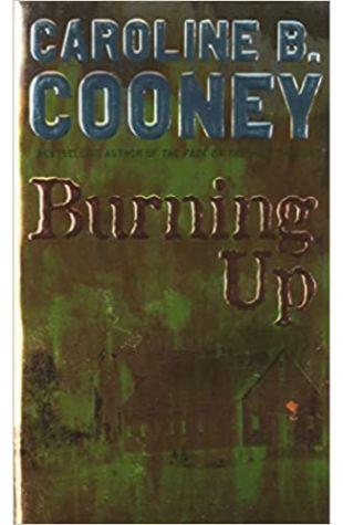 Burning Up Caroline B. Cooney