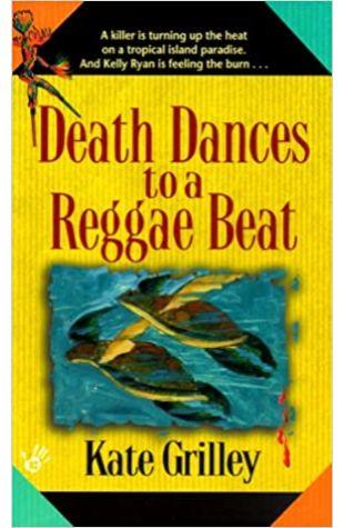 Death Dances to a Reggae Beat by Kate Grilley