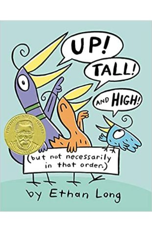 Up, Tall and High! by Ethan Long