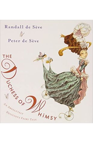 The Duchess of Whimsy Randall de Seve