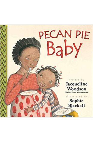 Pecan Pie Baby Jacqueline Woodson