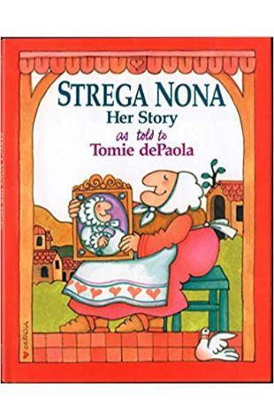 Strega Nona: Her Story Tomie DePaola