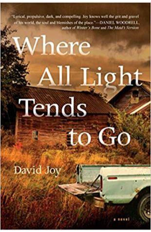 Where All Light Tends to Go David Joy