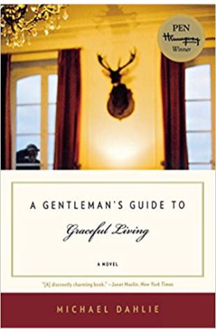 A Gentleman's Guide to Graceful Living by Michael Dahlie