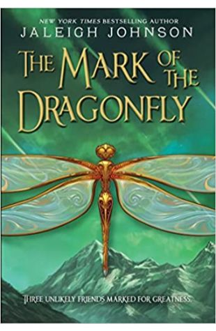 The Mark of the Dragonfly Jaleigh Johnson