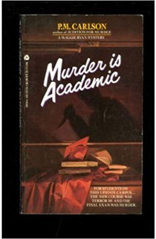 Murder Is Academic P.M. Carlson