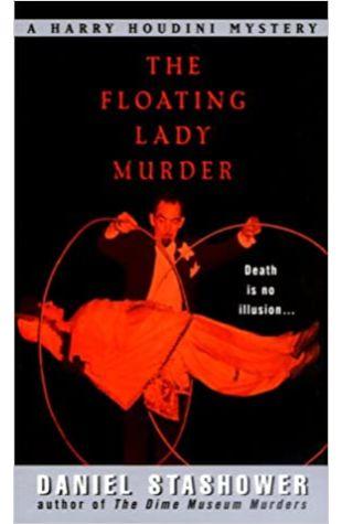 The Floating Lady Murder Daniel Stashower