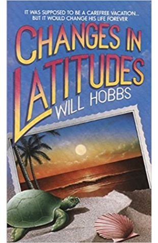 Changes in Latitudes by Will Hobbs