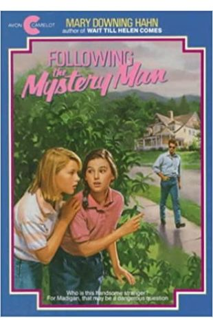 Following the Mystery Man Mary Downing Hahn