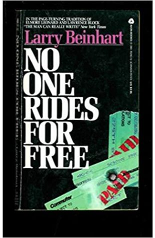 No One Rides for Free by Larry Beinhart