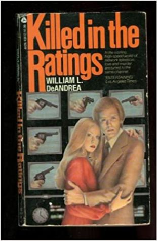 Killed in the Ratings by William L. Deandrea