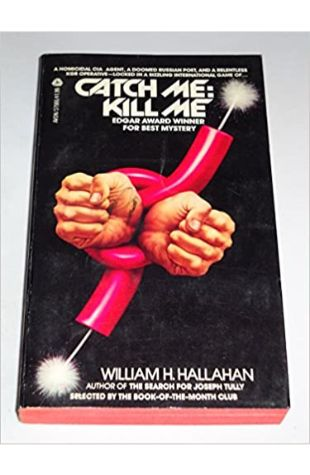 Catch Me: Kill Me by William H. Hallahan