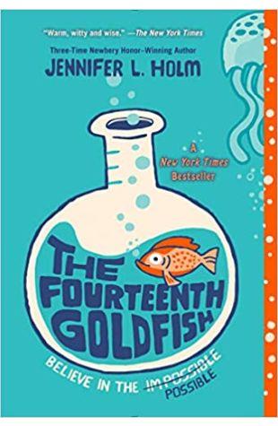 The Fourteenth Goldfish Jennifer L. Holm