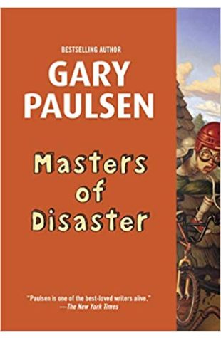 Masters of Disaster Gary Paulsen