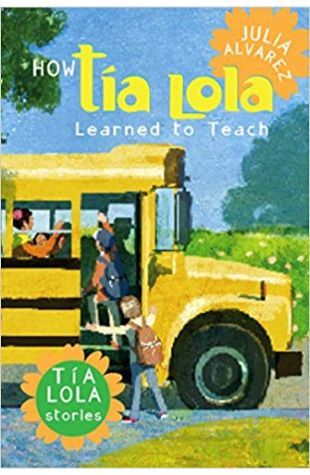 How Tia Lola Learned to Teach Julia Alvarez