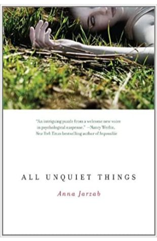 All Unquiet Things Anna Jarzab