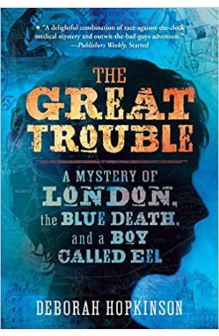 The Great Trouble Deborah Hopkinson