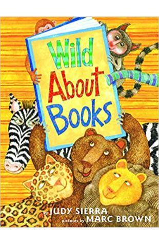 Wild About Books Judy Sierra