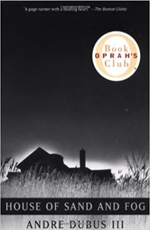House of Sand and Fog Andre Dubus