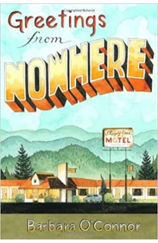 Greetings from Nowhere Barbara O'Connor