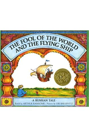 The Fool of the World and the Flying Ship by Arthur Ransome