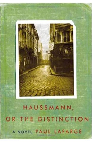 Haussmann, or the Distinction by Paul LaFarge