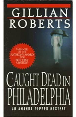 Caught Dead in Philadelphia by Gillian Roberts