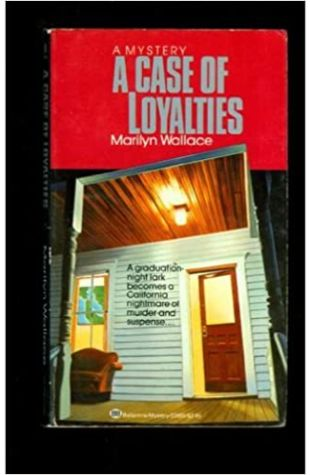 A Case of Loyalties by Marilyn Wallace